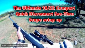 How To: Ultimate Ruger 10/22 Quick Disconnect Compact Scope See-Thru set up