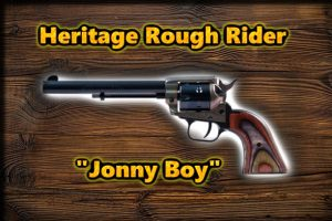 "Heritage Rough Rider ""Jonny Boy"""